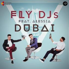 Dubai (feat Alessia) Fly Project