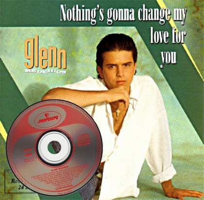 Nothing's Gonna Change My Love For You (Romantic Mix) Glenn Medeiros