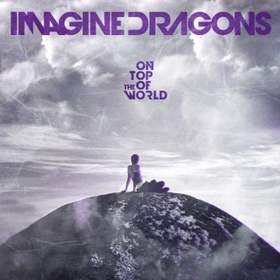 On top of the world (acoustic) Imagine Dragons