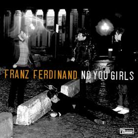 No You Girls Franz Ferdinand
